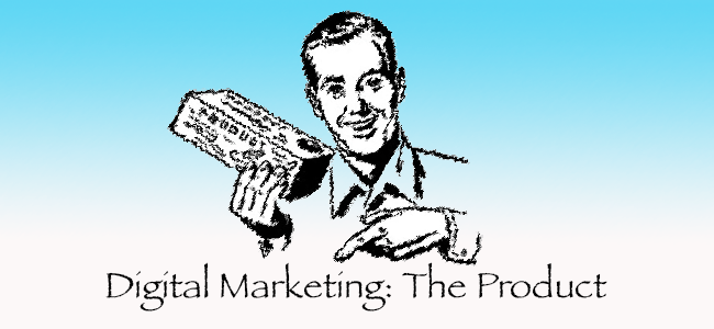 Digital Marketing: The Product