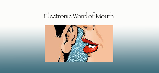 Electronic Word of Mouth