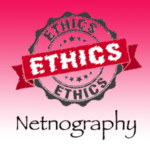 Netnography: Ethical And Legal Concerns.