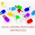 Social listening: procedures and practices.