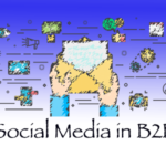 The Role of Social Media in the B2B Environment